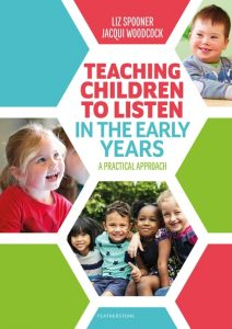 Teaching children to listen in the early years : a practical approach