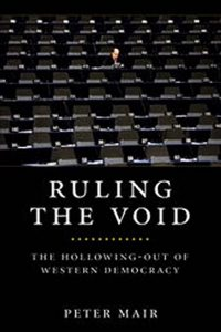 Ruling the void : the hollowing of Western democracy